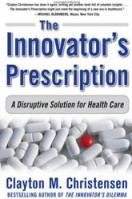 the innovator's prescription clayton christensen