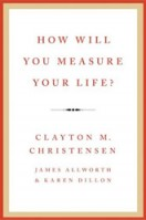 how will you measure your life? clayton christensen